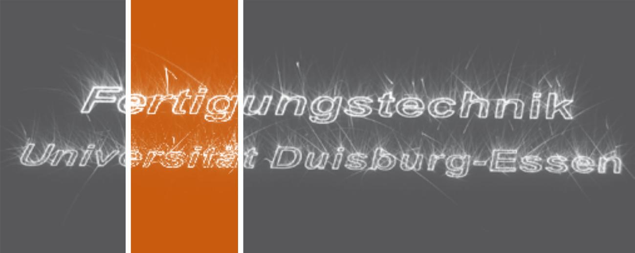 Neuzugang in unserem Netzwerk: Uni Duisburg-Essen, Lehrstuhl Fertigungstechnik