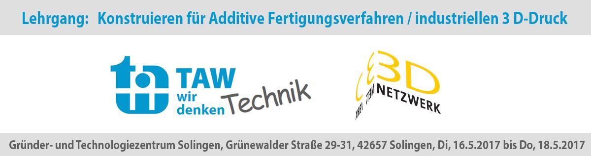 TAW Wuppertal & das 3D-Netzwerk starten Lehrgang: Konstruieren für Additive Fertigungsverfahren