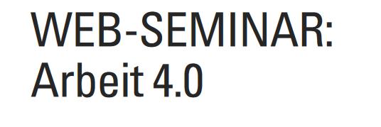 """Web-Seminar """"Arbeit 4.0"""" der FGW"""